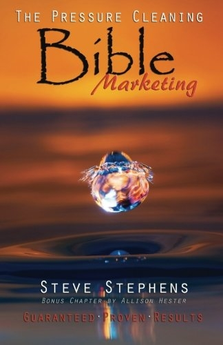 The Pressure Cleaning Bible: Marketing: Proven Secrets of the Pros for Winning Marketing Strategies